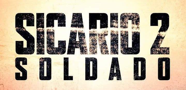 映画 Sicario 2: Soldado ボーダーライン2 ドラッグをめぐる争いが国境を超える
